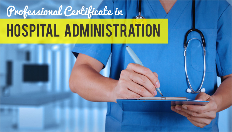 Professional Certificate in Hospital Administration