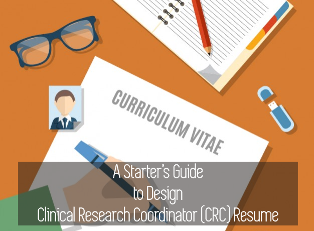 a starters guide to design clinical research coordinator crc resume dnasys academy - Clinical Research Coordinator Resume